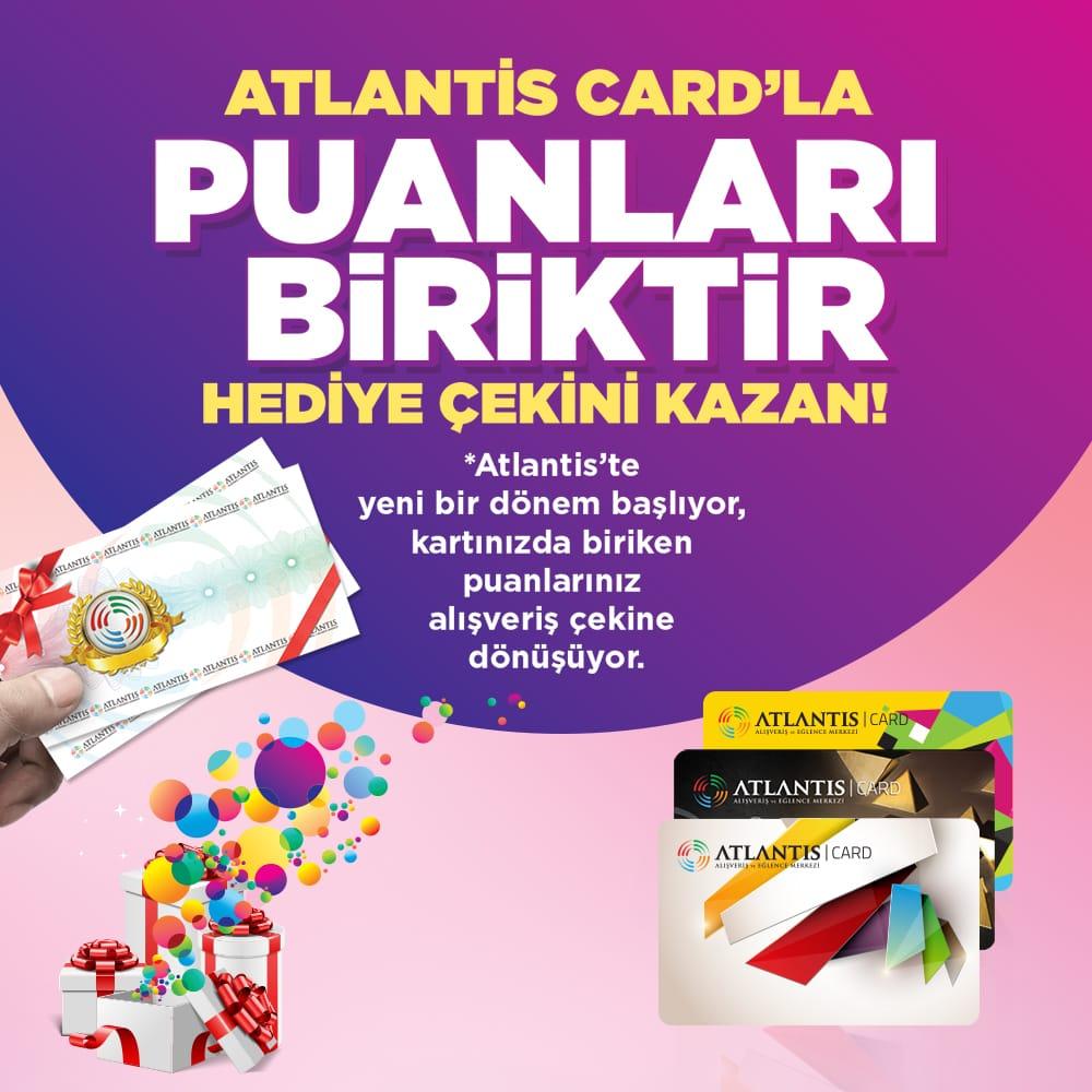 Atlantis Card'la Puanları Biriktir Hediye Çekini Kazan!