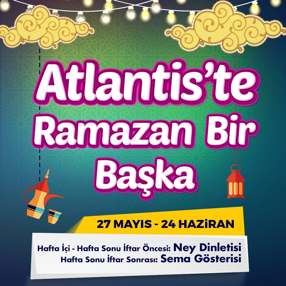 Atlantis'te Ramazan Bir Başka