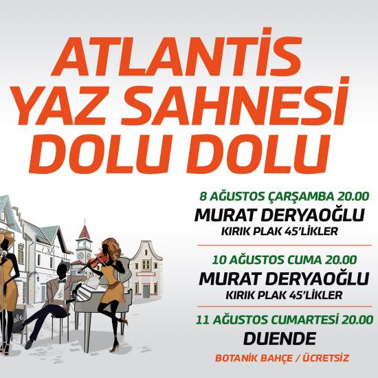 Atlantis Yaz Konserleri Devam Ediyor.